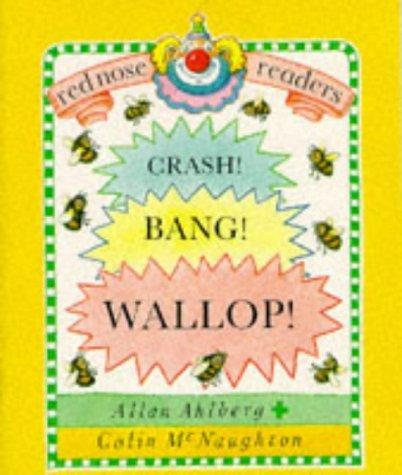 Crash! Bang! Wallop! (Red Nose Readers)