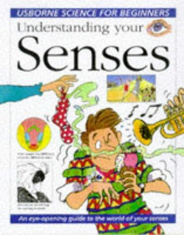Download Understanding Your Senses (Usborne Science for Beginners)