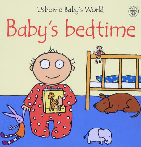 Baby's Bedtime (Baby's World Series) by Fiona Watt