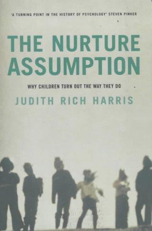 Nurture Assumption by Judith Rich Harris