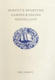 Schott's Sporting, Gaming and Idling Miscellany