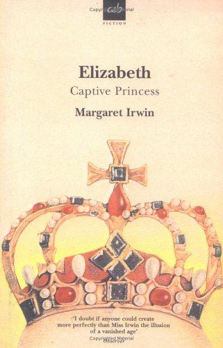 Elizabeth, captive princess by Margaret Irwin