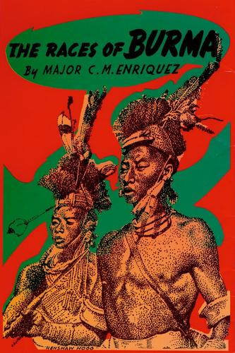 Races of Burma by Enriquez, C. M.