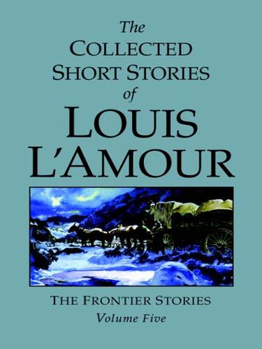 Download The Collected Short Stories of Louis L'Amour, Volume Five
