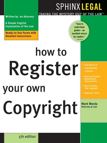 How to Register Your Own Copyright, 5E by Mark Warda