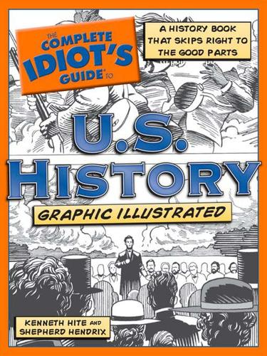 The Complete Idiot's Guide to U. S. History