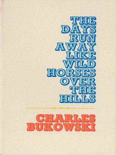 The Days Run Away Like Wild Horses