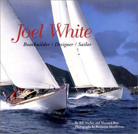 Image for Joel White: Boatbuilder / Designer / Sailor