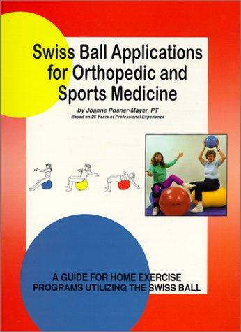 Image for Swiss Ball Applications for Orthopedic and Sports Medicine- A Guide for Home Exercise Programs Utilizing the Swiss Ball
