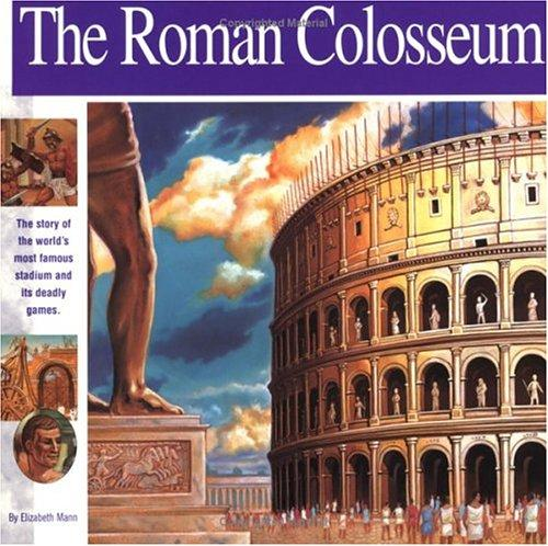 Image for The Roman Colosseum: The story of the world's most famous stadium and its deadly games (Wonders of the World Book)