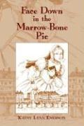 Download Face down in the marrow-bone pie