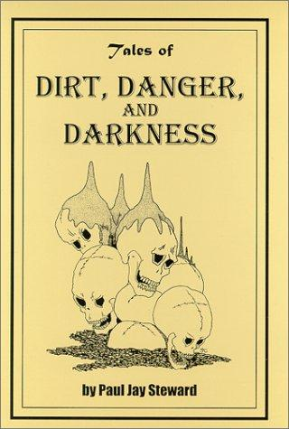 Image for Tales of Dirt, Danger, and Darkness
