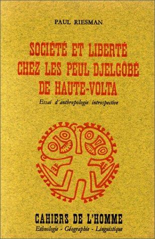 Download Société et liberté chez les Peul djelgôbé de Haute-Volta