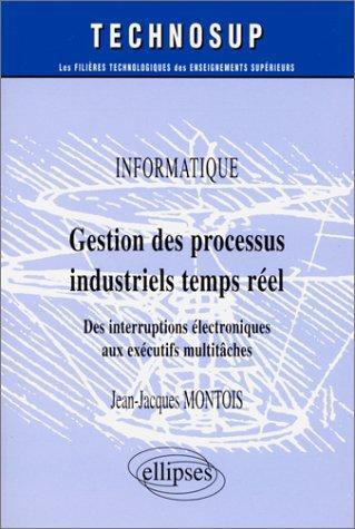 Gestion des processus industriels temps réel: Des interruptions électroniques aux exécutifs multitâches