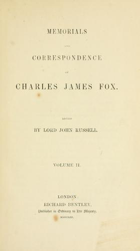 Memorials and correspondence of Charles James Fox.