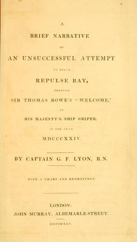 A brief narrative of an unsuccessful attempt to reach Repulse Bay