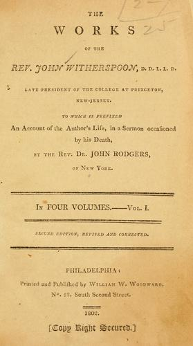 The works of the Rev. John Witherspoon, D.D., L.L.D., late president of the College at Princeton, New-Jersey
