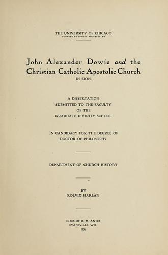 John Alexander Dowie and the Christian Catholic apostolic church in Zion.