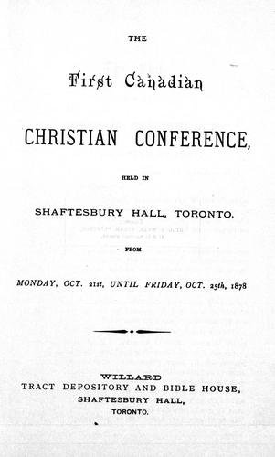 The first Canadian Christian conference held in Shaftesbury Hall, Toronto, from Monday, Oct. 21st until Friday, Oct. 25th, 1878