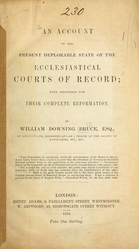 Download An account of the present deplorable state of the Ecclesiastical Courts of Record