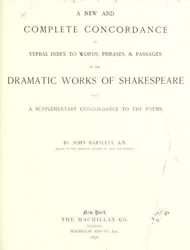Download A new and complete concordance or verbal index to words, phrases & passages in the dramatic works of Shakespeare