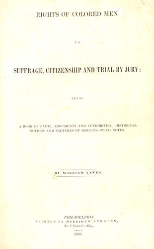 Rights of colored men to suffrage, citizenship, and trial by jury