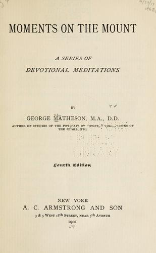 Moments on the mount by Matheson, George