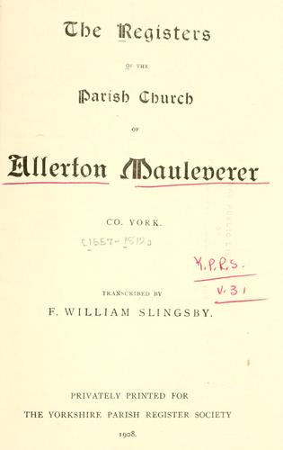 The registers of the parish church of Allerton Mauleverer, Co. York by Allerton Mauleverer, Eng.