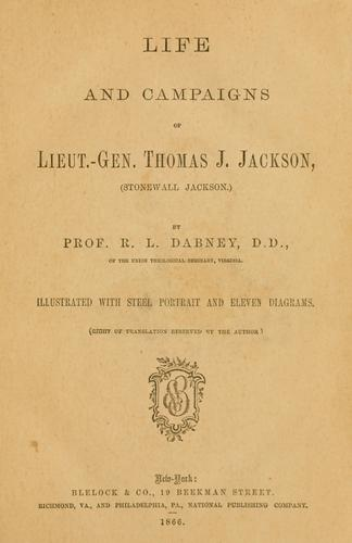 Download Life and campaigns of Lieut.-Gen. Thomas J. Jackson, (Stonewall Jackson)