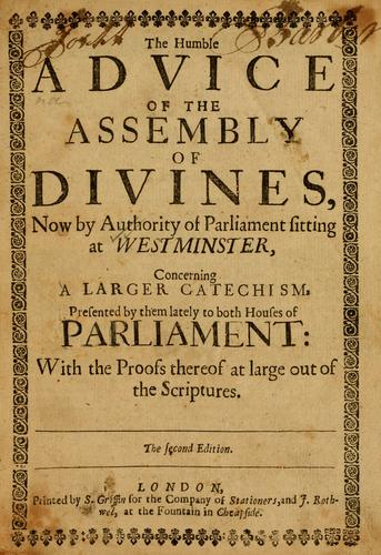 Download Humble advice of the Assembly of Divines, now by authority of Parliament sitting at Westminster