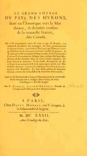 Le grand voyage du pays des Hurons situé en l'Amérique vers la mer douce, ès derniers confins de la Nouvelle France dite Canada