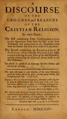 A Discourse of the grounds and reasons of the Christian religion …