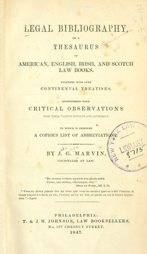 Legal bibliography, or a thesaurus of American, English, Irish, and Scotch law books