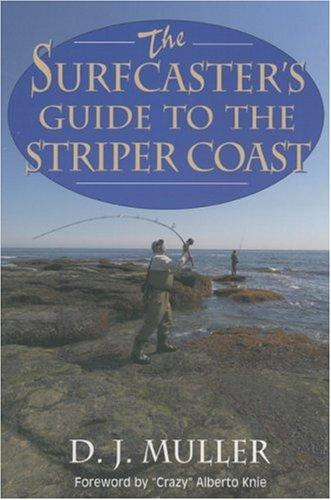 The Surfcaster's Guide to the Striper Coast, Muller, D. J.
