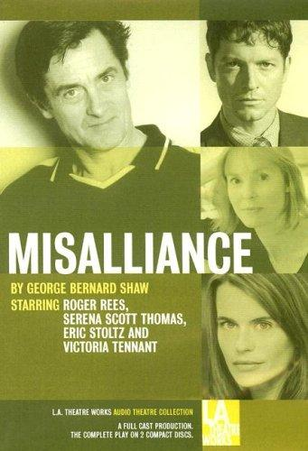 Misalliance (LA Theatre Works Audio Theatre Collection)