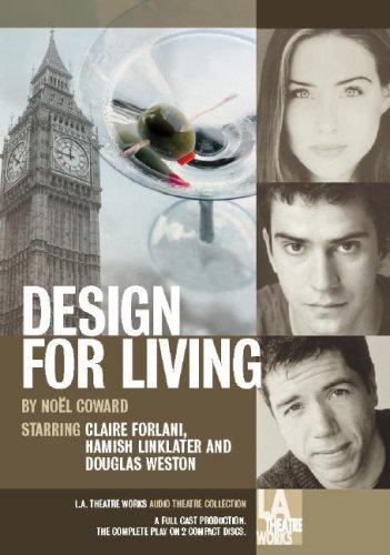Design for Living (L.A. Theatre Works Audio Theatre Collection)