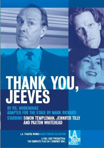 Thank You, Jeeves (L.A. Theatre Works Audio Theatre Collection)