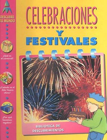 Celebraciones Y Festivales (Biblioteca de Descubrimientos)