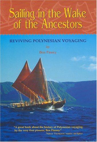 Sailing in the wake of the ancestors