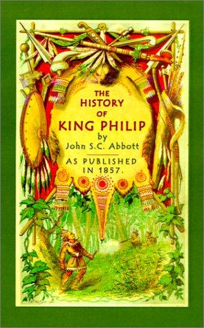 History of King Philip by John S. C. Abbott
