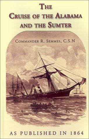 Download The Cruise of the Alabama and the Sumter
