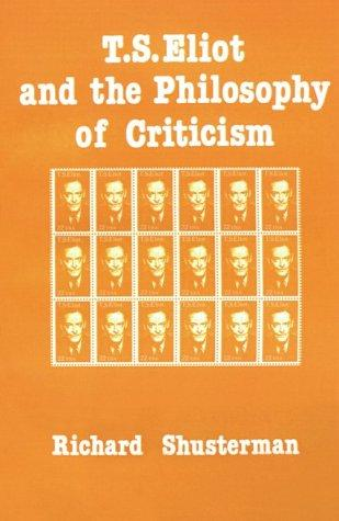 Download T.S. Eliot and the Philosophy of Criticism