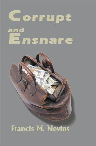 Corrupt and Ensnare