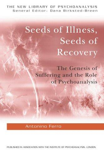Seeds of illness and seeds of recovery