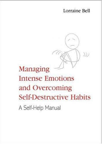 Download Managing intense emotions and overcoming self-destructive habits