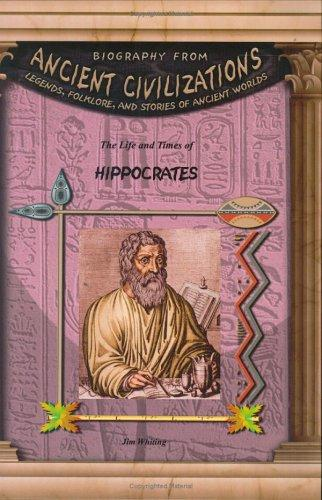 Hippocrates (Biography from Ancient Civilizations) (Biography from Ancient Civilizations) by Jim Whiting