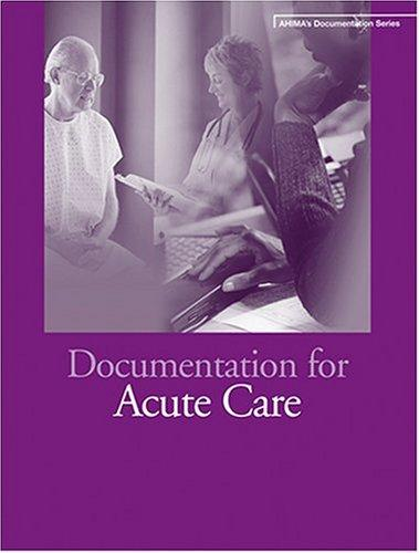 Documentation for Acute Care (Ahima's Documentation) by Jean S. Clark