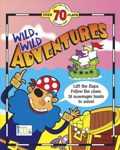 Wild, Wild Adventures (Follow the Flaps Scavenger Hunt) by Tish Rabe