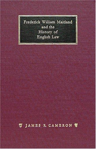 Download Frederick William Maitland and the history of English law