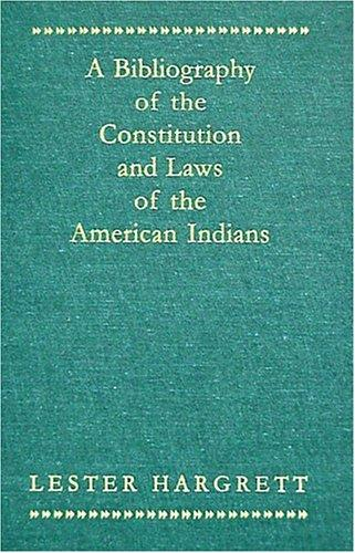 A bibliography of the constitutions and laws of the American Indians